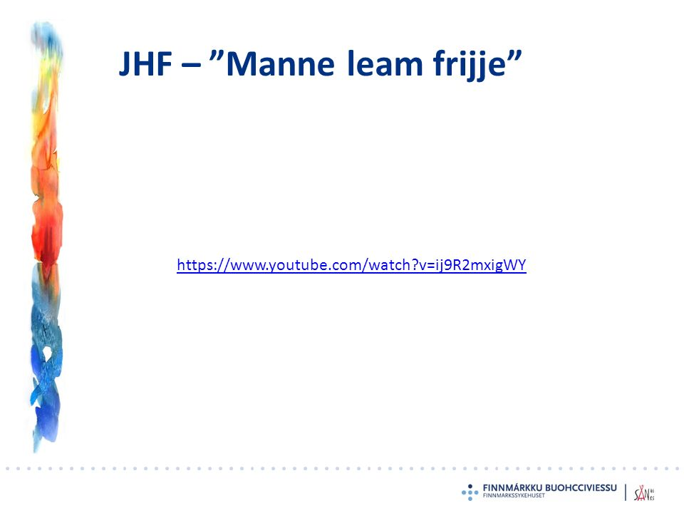 JHF – Manne leam frijje https://www.youtube.com/watch?v=ij9R2mxigWY