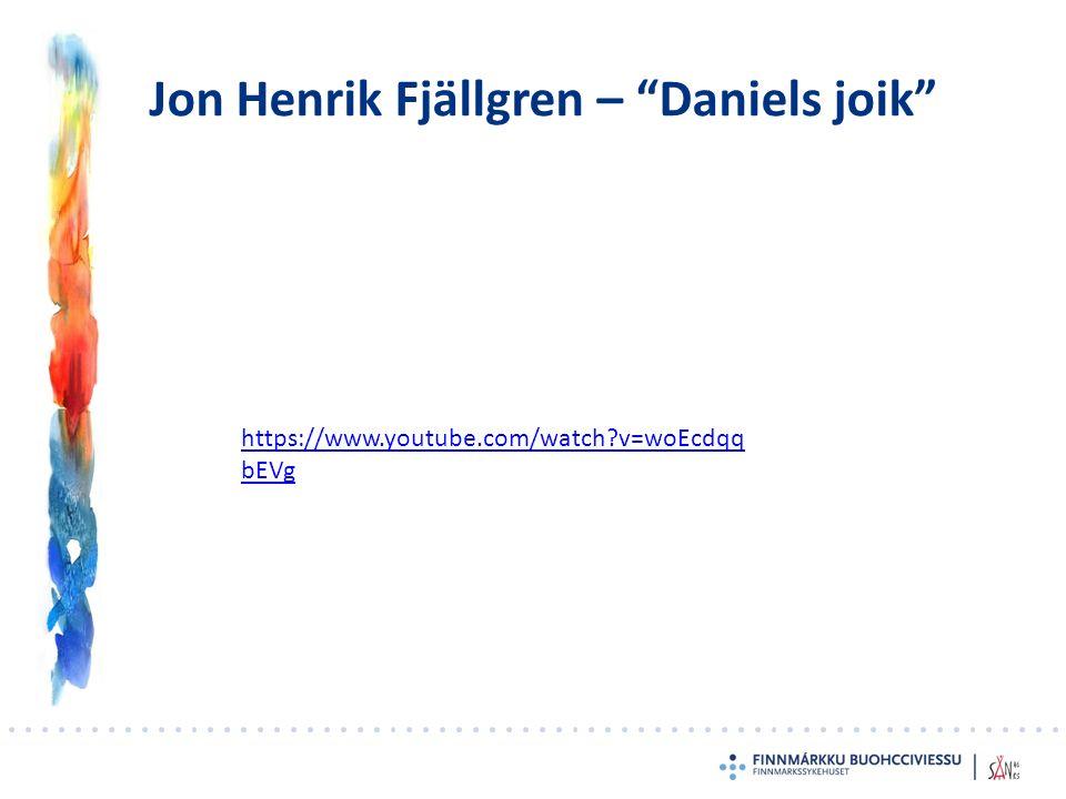 """Jon Henrik Fjällgren – """"Daniels joik"""" https://www.youtube.com/watch?v=woEcdqq bEVg"""