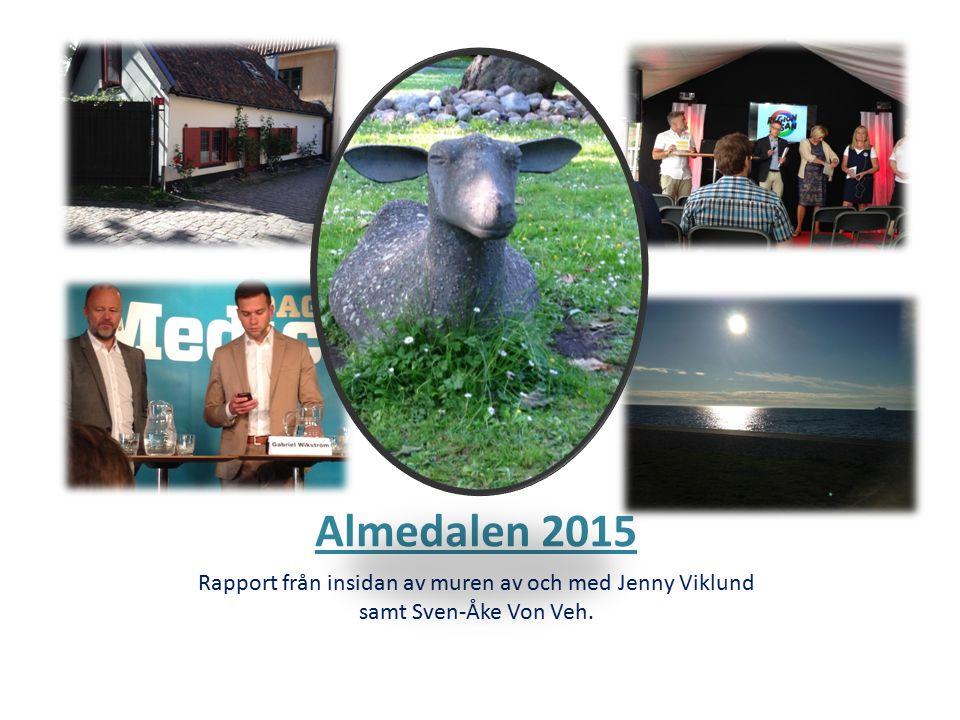 Almedalen 2015 Rapport från insidan av muren av och med Jenny Viklund samt Sven-Åke Von Veh.