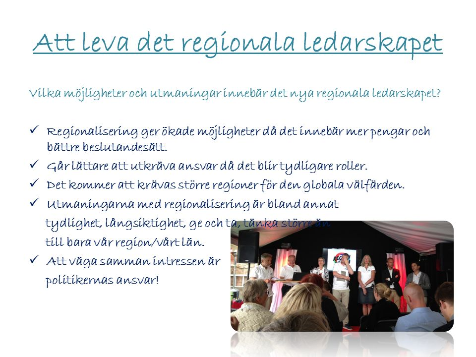 Att leva det regionala ledarskapet Vilka möjligheter och utmaningar innebär det nya regionala ledarskapet.