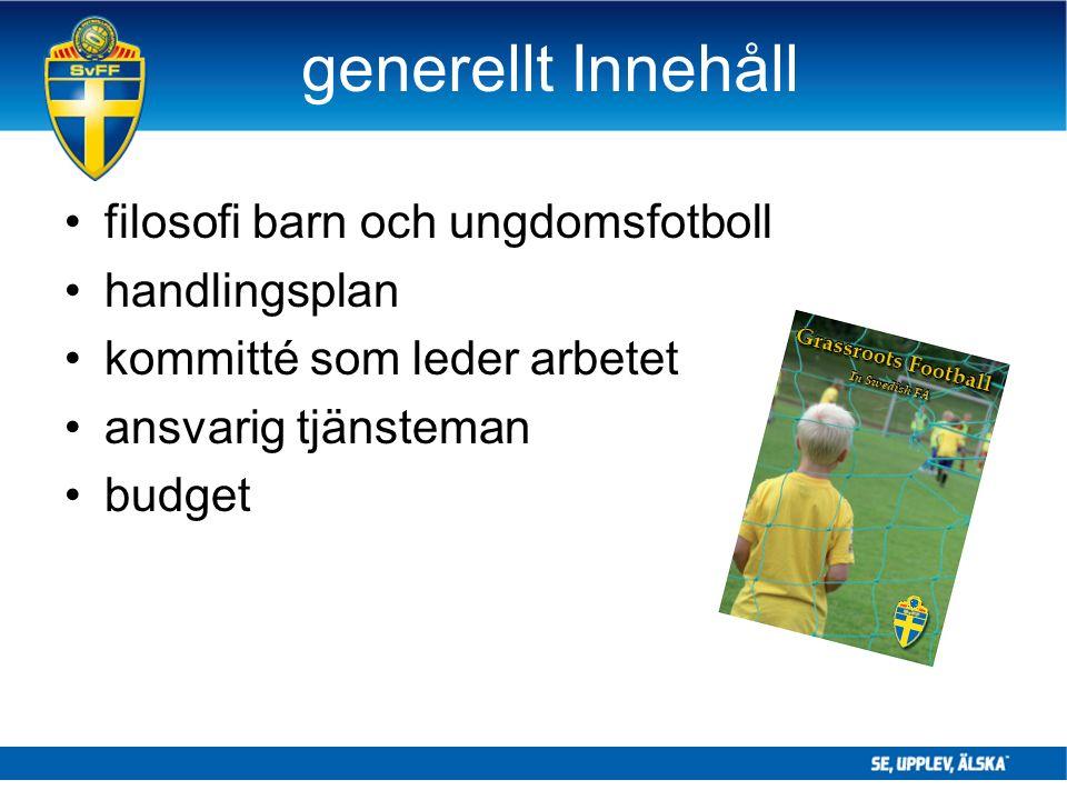 generellt Innehåll filosofi barn och ungdomsfotboll handlingsplan kommitté som leder arbetet ansvarig tjänsteman budget
