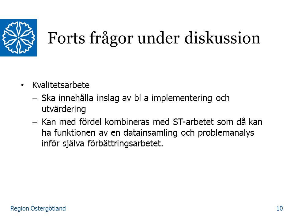 Region Östergötland Kvalitetsarbete – Ska innehålla inslag av bl a implementering och utvärdering – Kan med fördel kombineras med ST-arbetet som då ka
