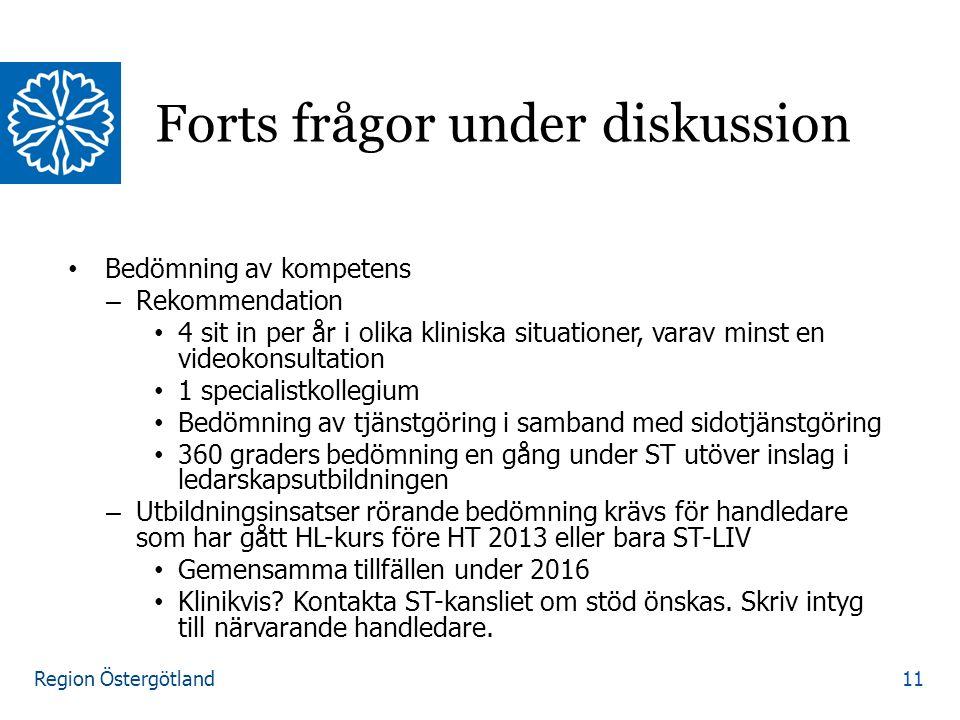 Region Östergötland Bedömning av kompetens – Rekommendation 4 sit in per år i olika kliniska situationer, varav minst en videokonsultation 1 specialis