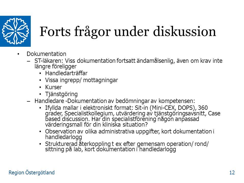 Region Östergötland Dokumentation – ST-läkaren: Viss dokumentation fortsatt ändamålsenlig, även om krav inte längre föreligger Handledarträffar Vissa