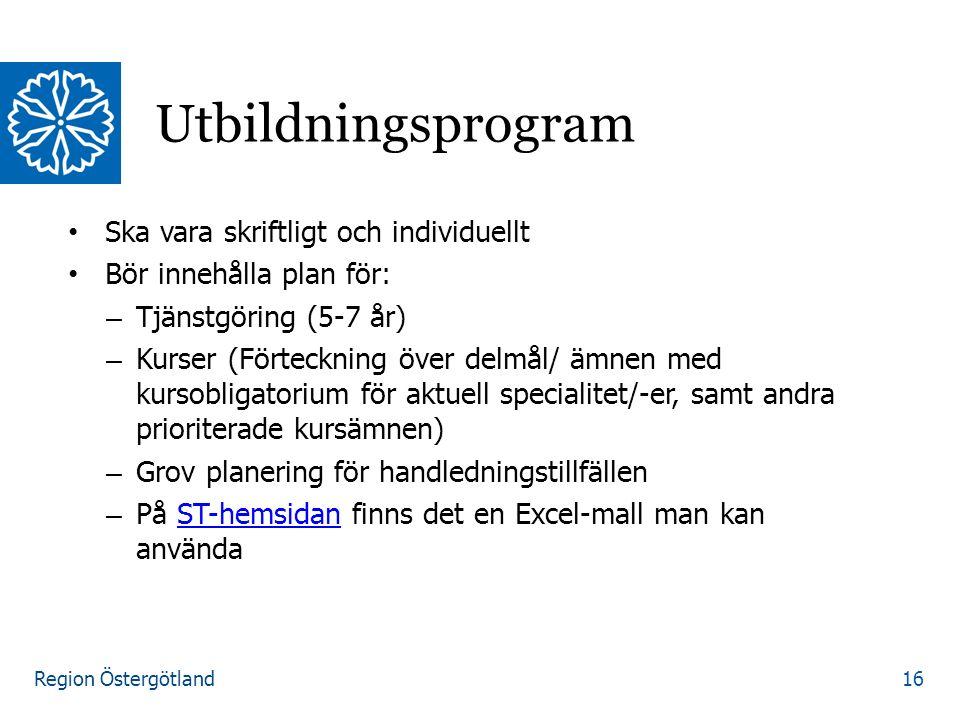 Region Östergötland Ska vara skriftligt och individuellt Bör innehålla plan för: – Tjänstgöring (5-7 år) – Kurser (Förteckning över delmål/ ämnen med