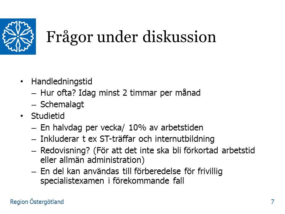 Region Östergötland Handledningstid – Hur ofta? Idag minst 2 timmar per månad – Schemalagt Studietid – En halvdag per vecka/ 10% av arbetstiden – Inkl