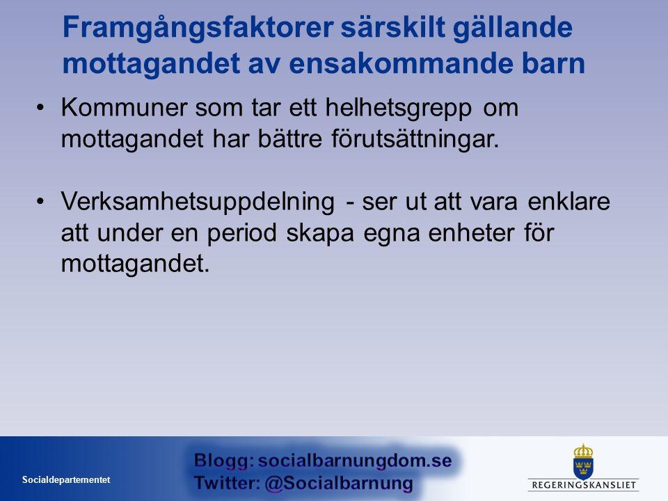 Socialdepartementet Framgångsfaktorer särskilt gällande mottagandet av ensakommande barn Kommuner som tar ett helhetsgrepp om mottagandet har bättre förutsättningar.
