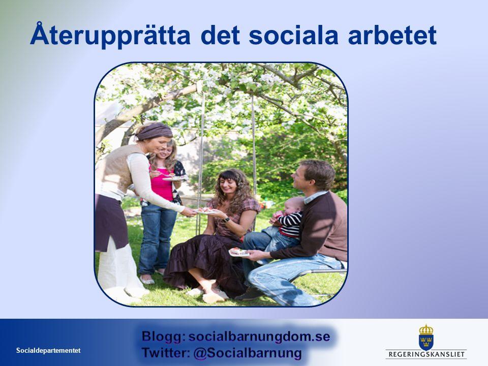 Socialdepartementet Återupprätta det sociala arbetet