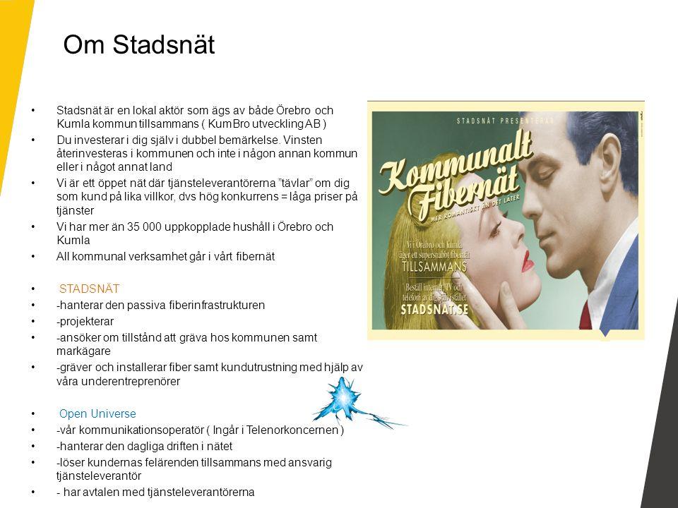 Stadsnät är en lokal aktör som ägs av både Örebro och Kumla kommun tillsammans ( KumBro utveckling AB ) Du investerar i dig själv i dubbel bemärkelse.