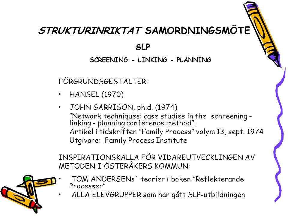 STRUKTURINRIKTAT SAMORDNINGSMÖTE SLP SCREENING - LINKING - PLANNING FÖRGRUNDSGESTALTER: HANSEL (1970) JOHN GARRISON, ph.d.