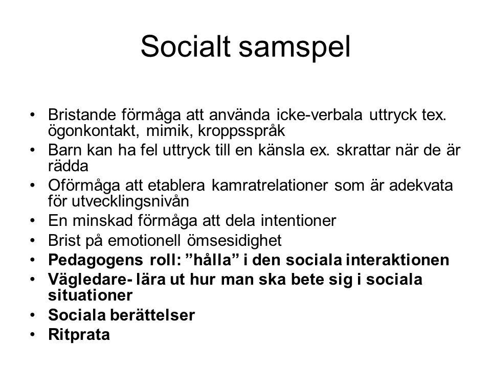 Socialt samspel Bristande förmåga att använda icke-verbala uttryck tex.