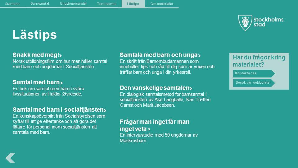The Capital of Scandinavia Lästips Samtala med barn och unga En skrift från Barnombudsmannen som innehåller tips och råd till dig som är vuxen och träffar barn och unga i din yrkesroll.