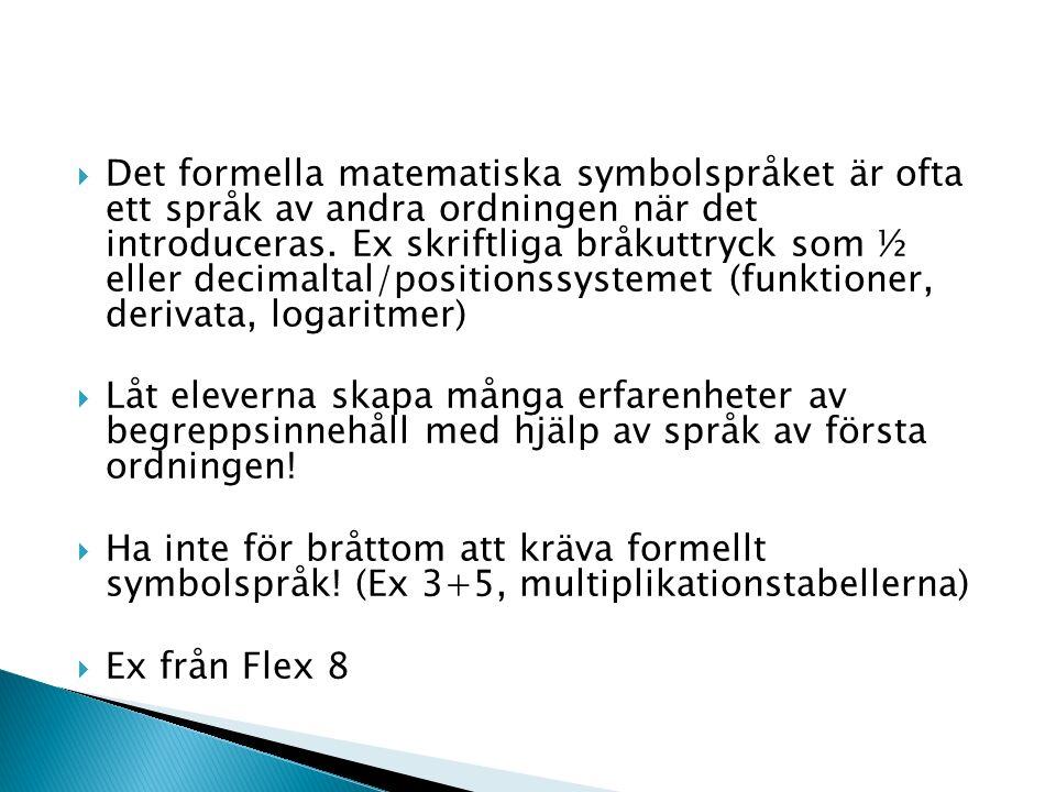  Det formella matematiska symbolspråket är ofta ett språk av andra ordningen när det introduceras.