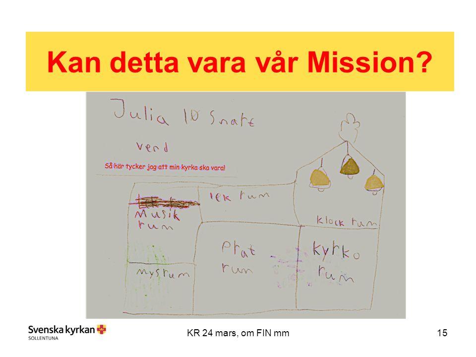 15KR 24 mars, om FIN mm Kan detta vara vår Mission