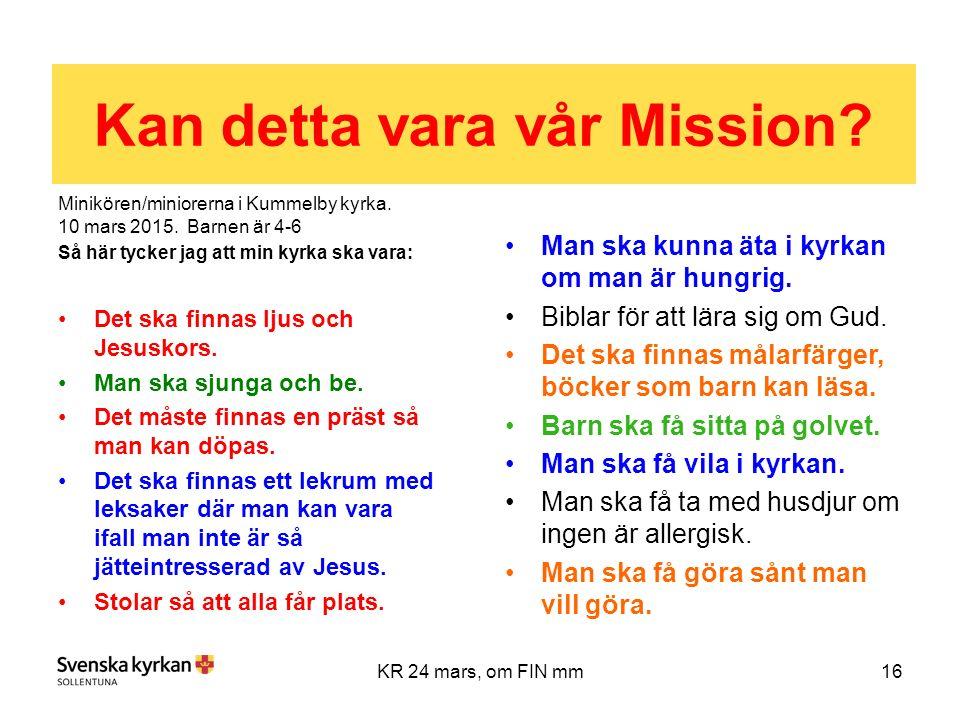 16KR 24 mars, om FIN mm Kan detta vara vår Mission.