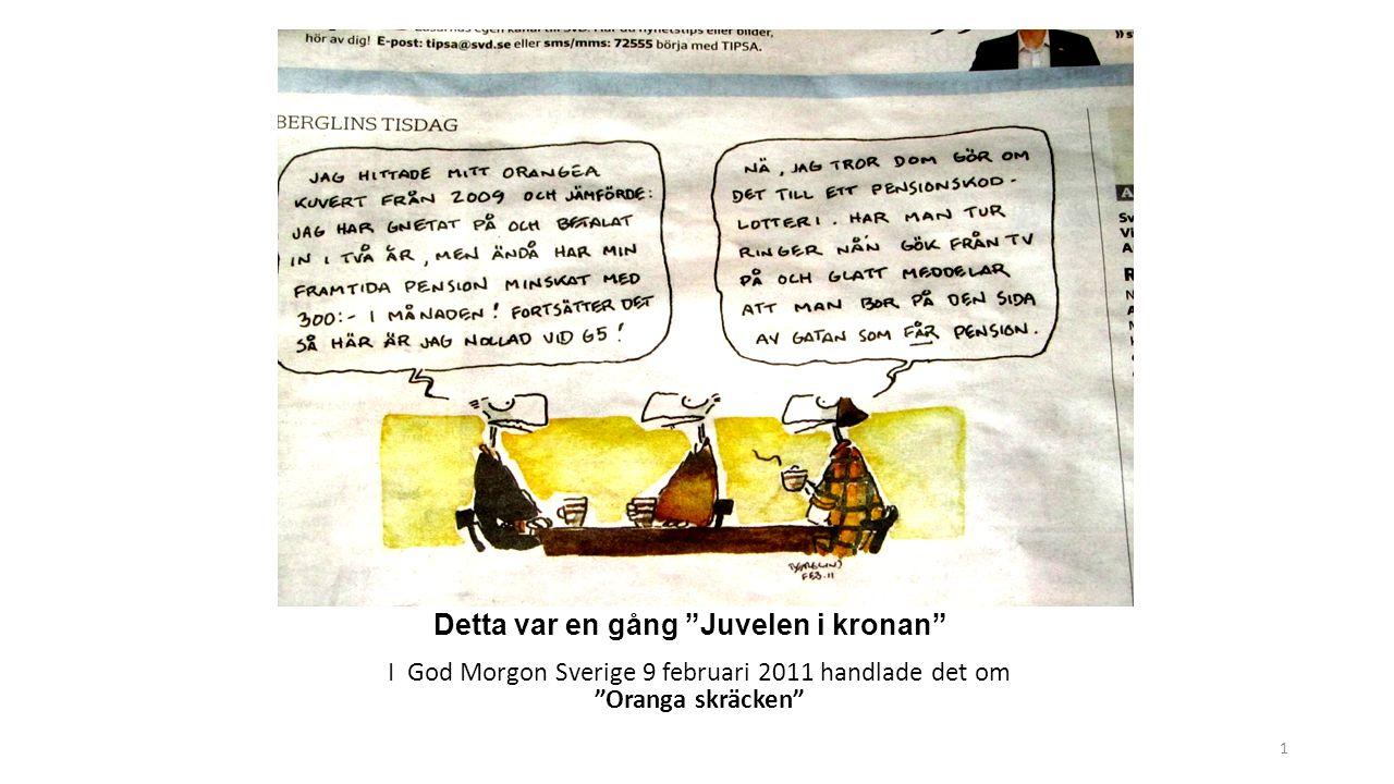 1 Detta var en gång Juvelen i kronan I God Morgon Sverige 9 februari 2011 handlade det om Oranga skräcken