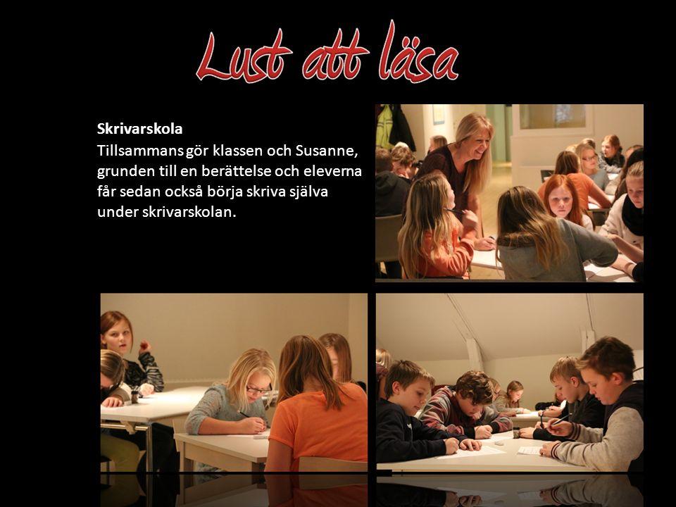 Skrivarskola Tillsammans gör klassen och Susanne, grunden till en berättelse och eleverna får sedan också börja skriva själva under skrivarskolan.