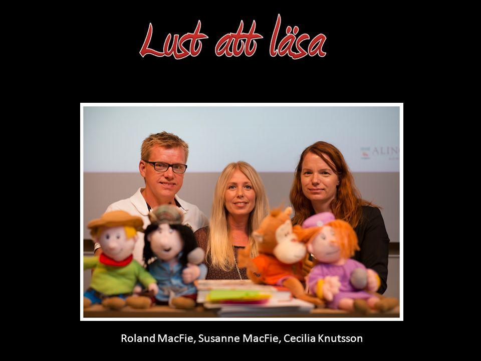 Roland MacFie, Susanne MacFie, Cecilia Knutsson
