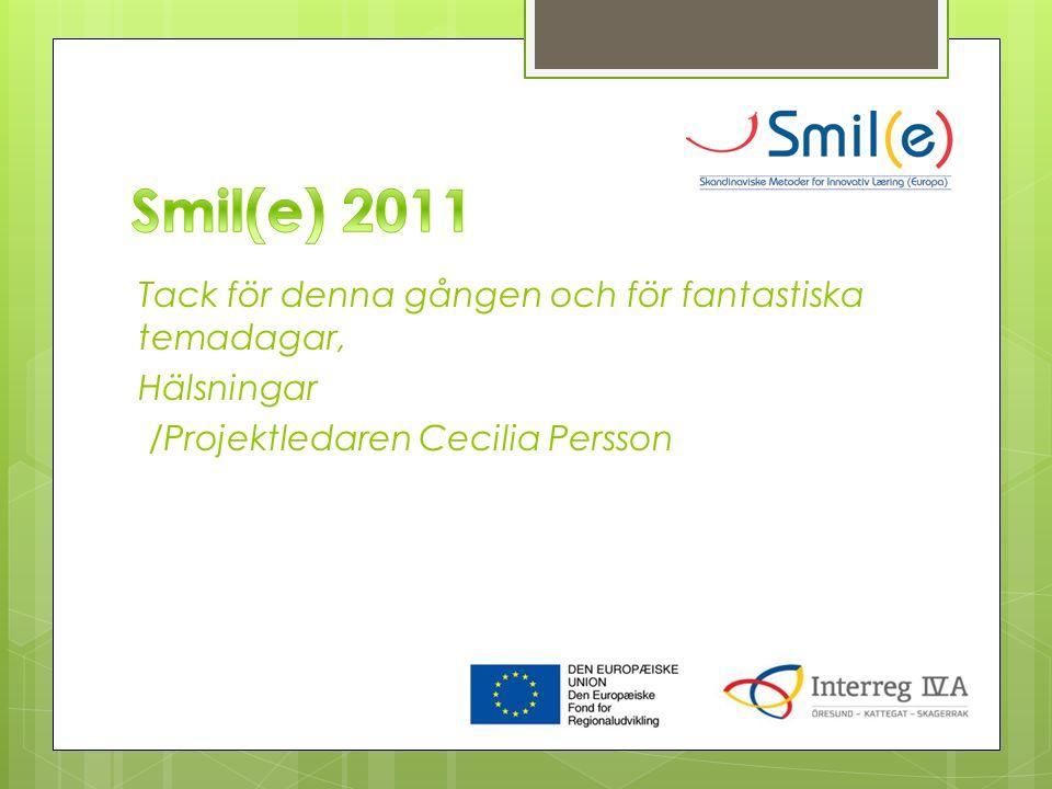 Tack för denna gången och för fantastiska temadagar, Hälsningar /Projektledaren Cecilia Persson