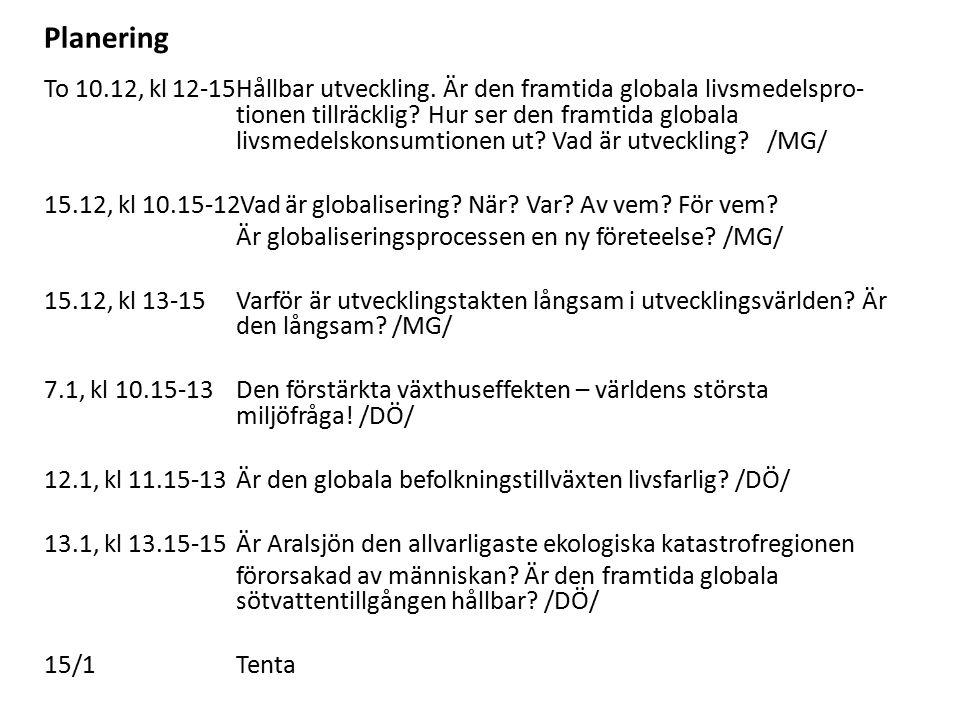 Planering To 10.12, kl 12-15Hållbar utveckling.