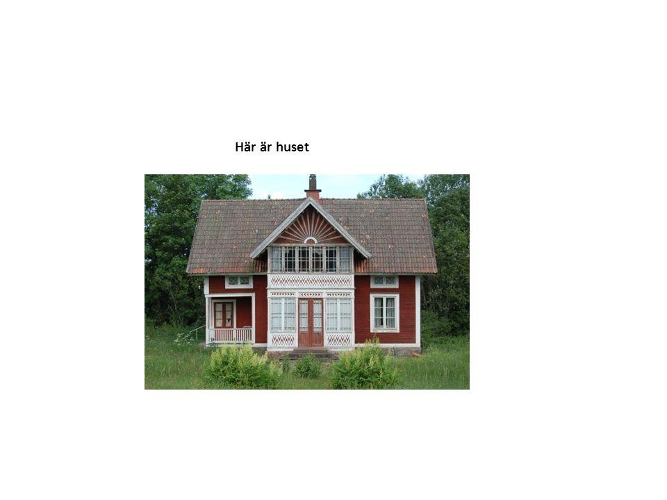 Här är huset