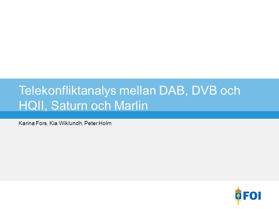 Telekonfliktanalys mellan DAB, DVB och HQII, Saturn och Marlin Karina Fors, Kia Wiklundh, Peter Holm