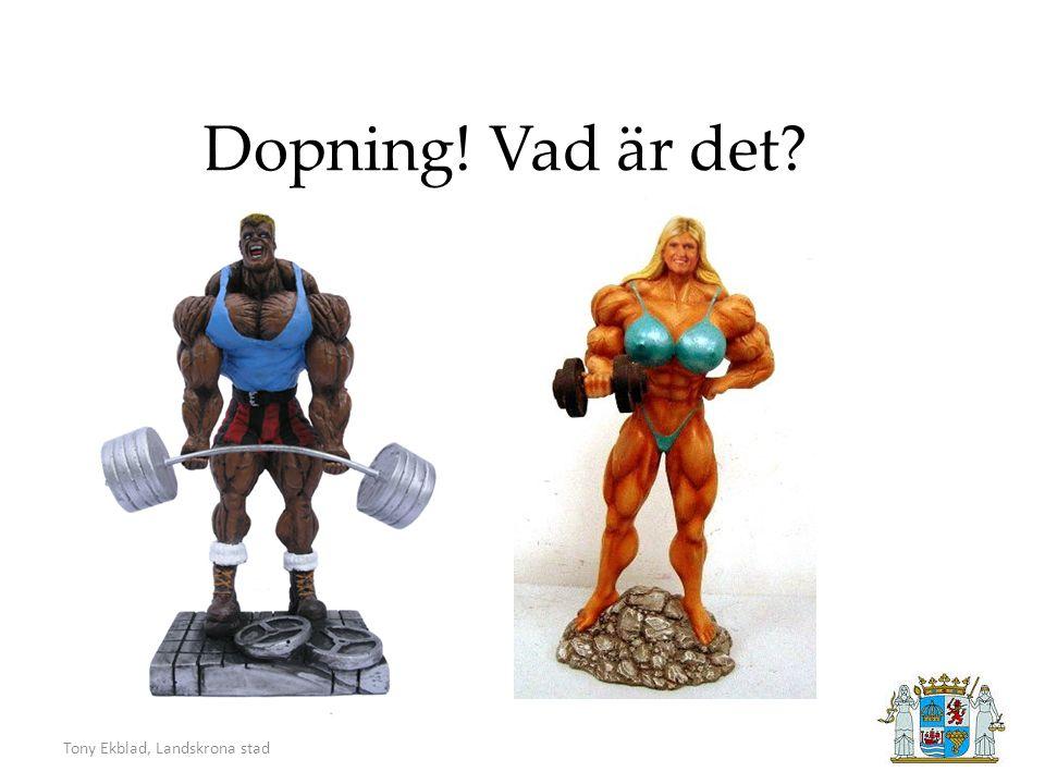 Tony Ekblad, Landskrona stad Vad finns det för hjälp? www.dopingjouren.se
