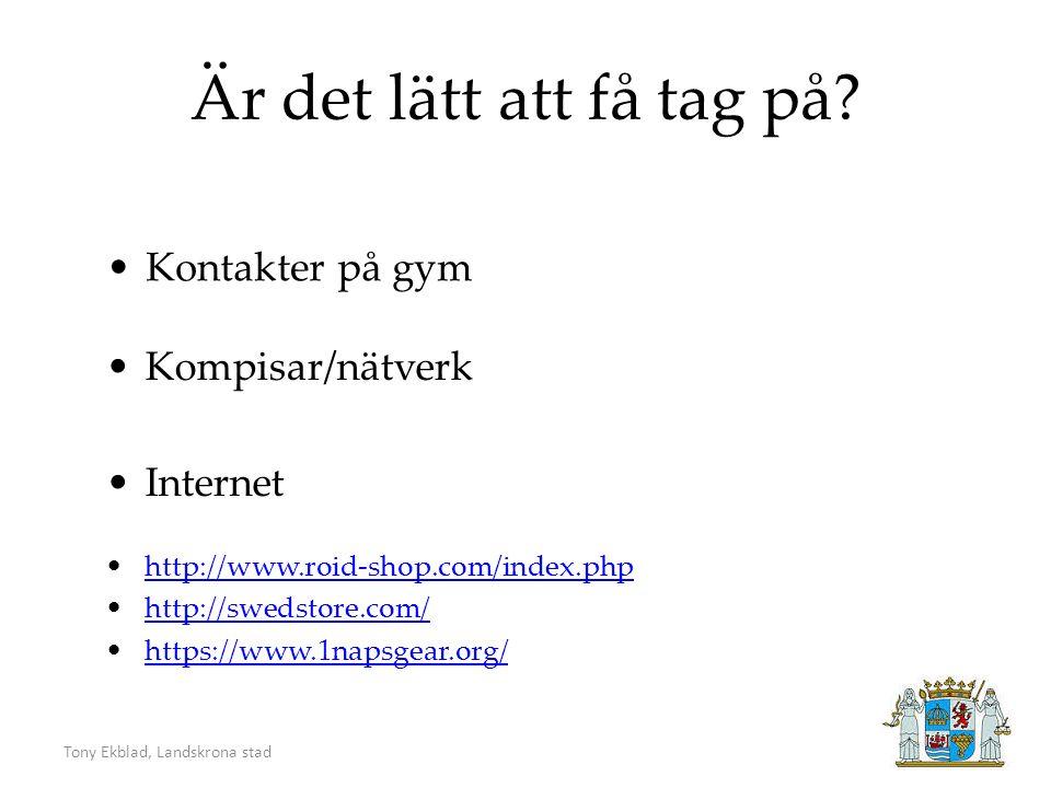 Tony Ekblad, Landskrona stad Är det lätt att få tag på.