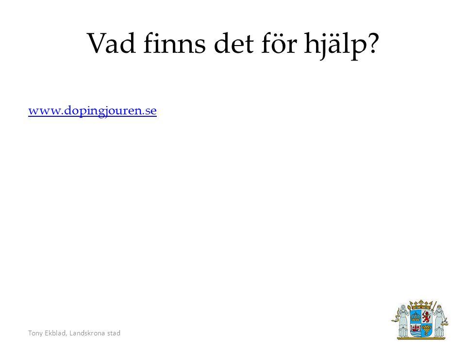 Tony Ekblad, Landskrona stad Vad finns det för hjälp www.dopingjouren.se