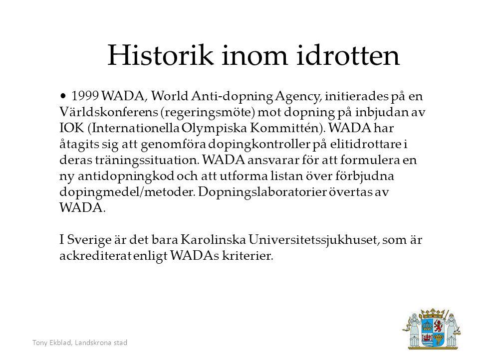 1999 WADA, World Anti-dopning Agency, initierades på en Världskonferens (regeringsmöte) mot dopning på inbjudan av IOK (Internationella Olympiska Kommittén).