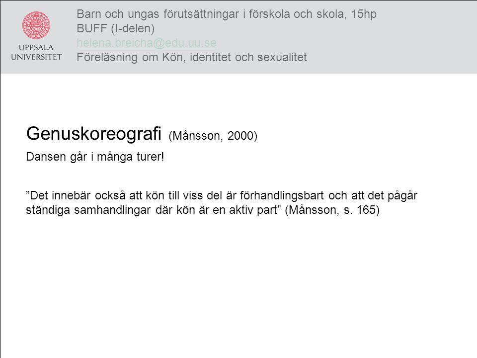 Genuskoreografi (Månsson, 2000) Dansen går i många turer.