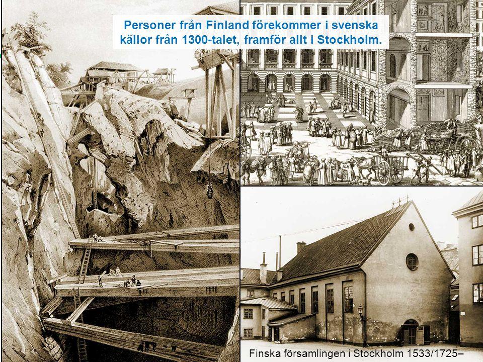 Finska församlingen i Stockholm 1533/1725– Personer från Finland förekommer i svenska källor från 1300-talet, framför allt i Stockholm.