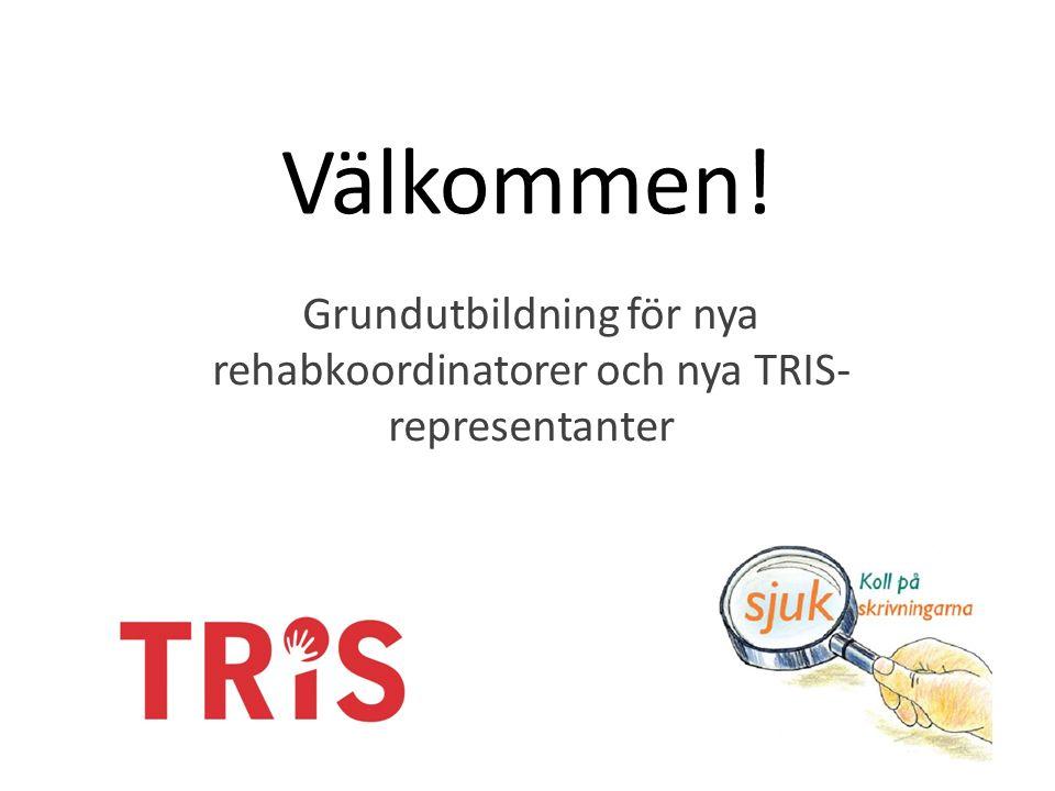Välkommen! Grundutbildning för nya rehabkoordinatorer och nya TRIS- representanter