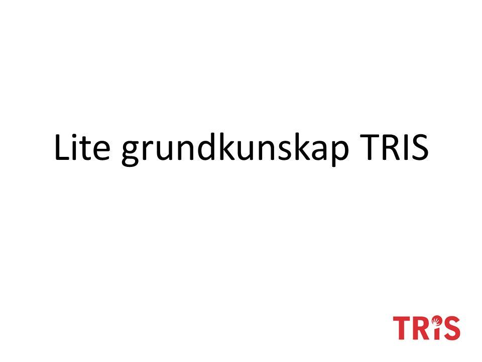 Lite grundkunskap TRIS