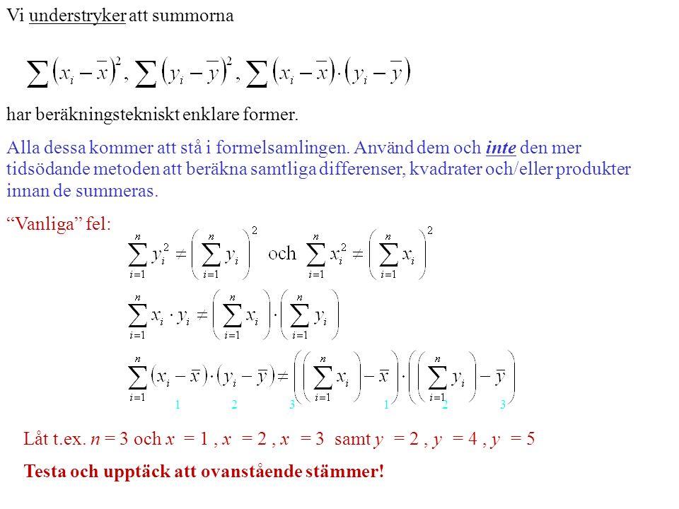 Vi understryker att summorna har beräkningstekniskt enklare former.