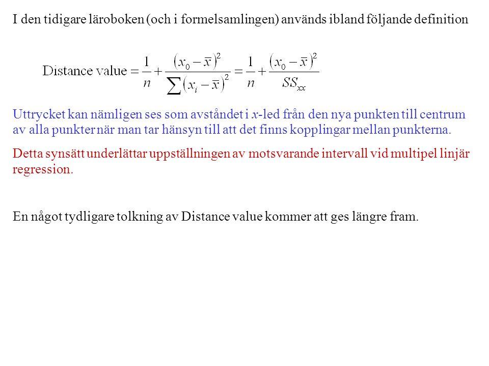I den tidigare läroboken (och i formelsamlingen) används ibland följande definition Uttrycket kan nämligen ses som avståndet i x-led från den nya punkten till centrum av alla punkter när man tar hänsyn till att det finns kopplingar mellan punkterna.