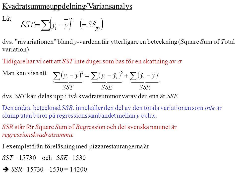 Kvadratsummeuppdelning/Variansanalys Låt dvs.