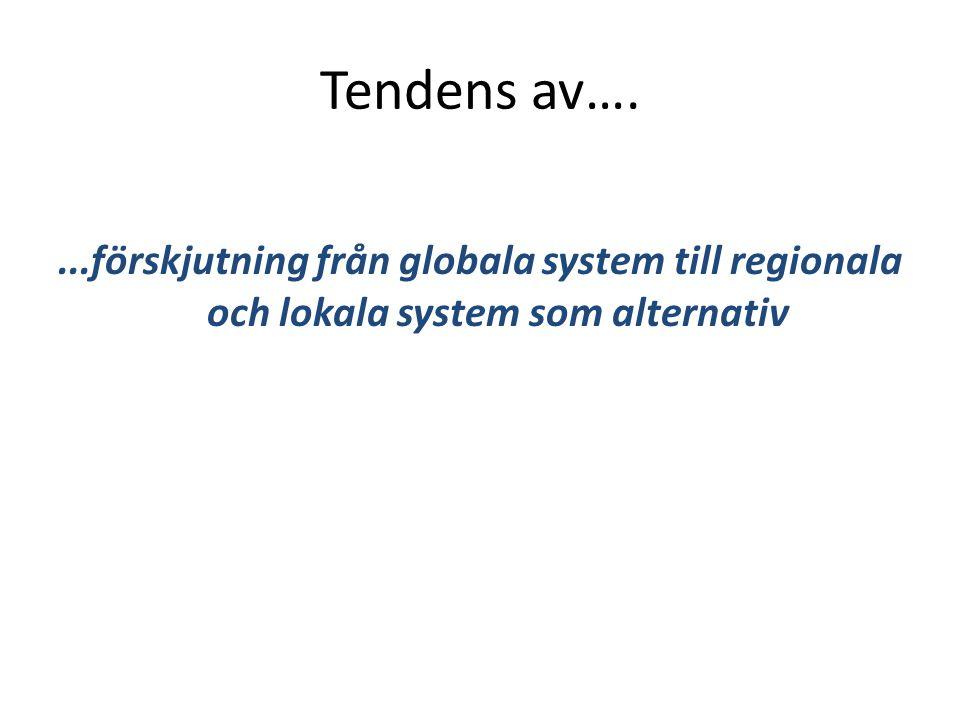 Lokalisering Primärproduktion och konsumtion kommer relativt närmare geografiskt, en förskjutning sker från globala marknader till makroregioner (tex Östersjöregionen), till mikroregioner (tex Mälardalen) och till kommuner och dess omland.