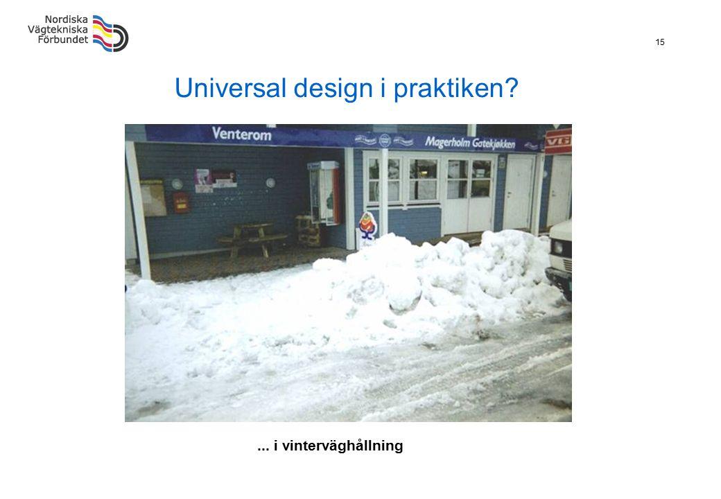15 Universal design i praktiken?... i vinterväghållning