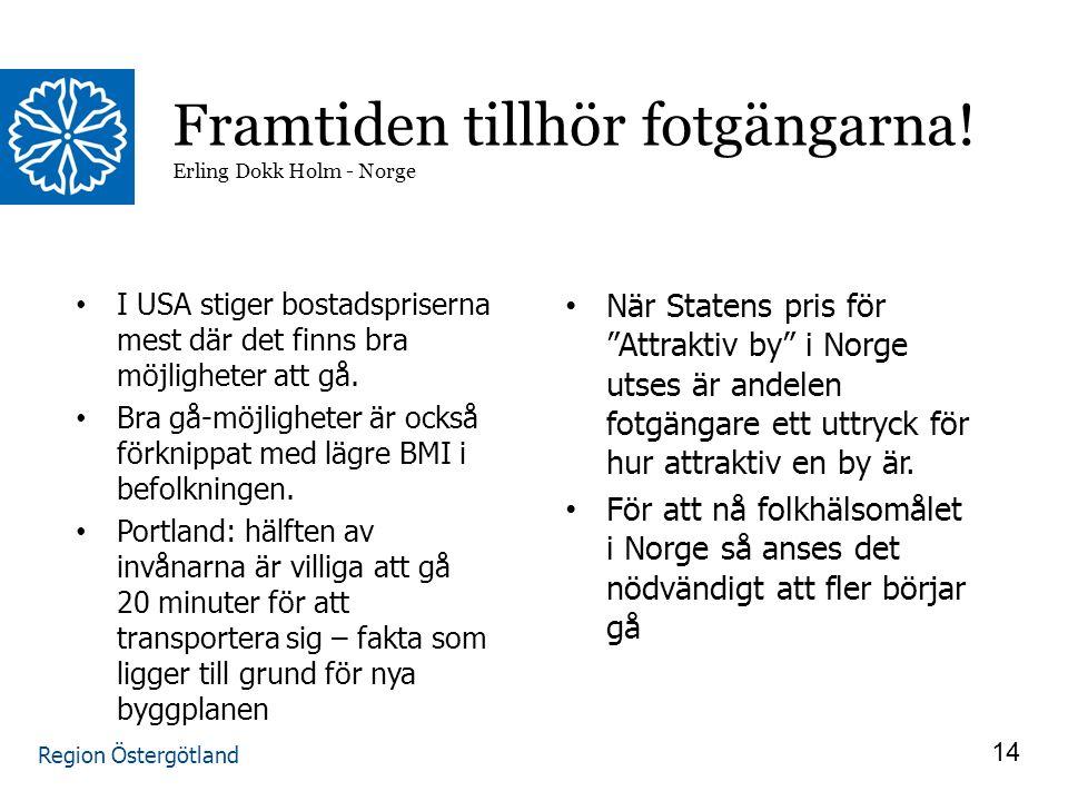 Region Östergötland I USA stiger bostadspriserna mest där det finns bra möjligheter att gå.