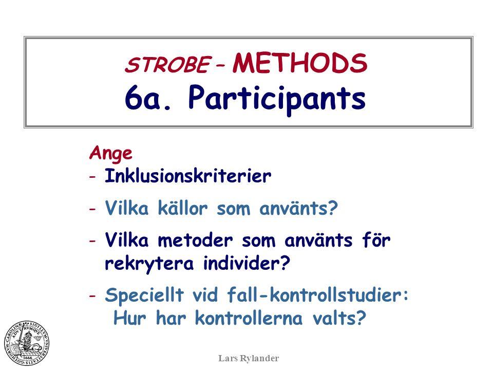 STROBE – METHODS 6a. Participants Ange - Inklusionskriterier - Vilka källor som använts.