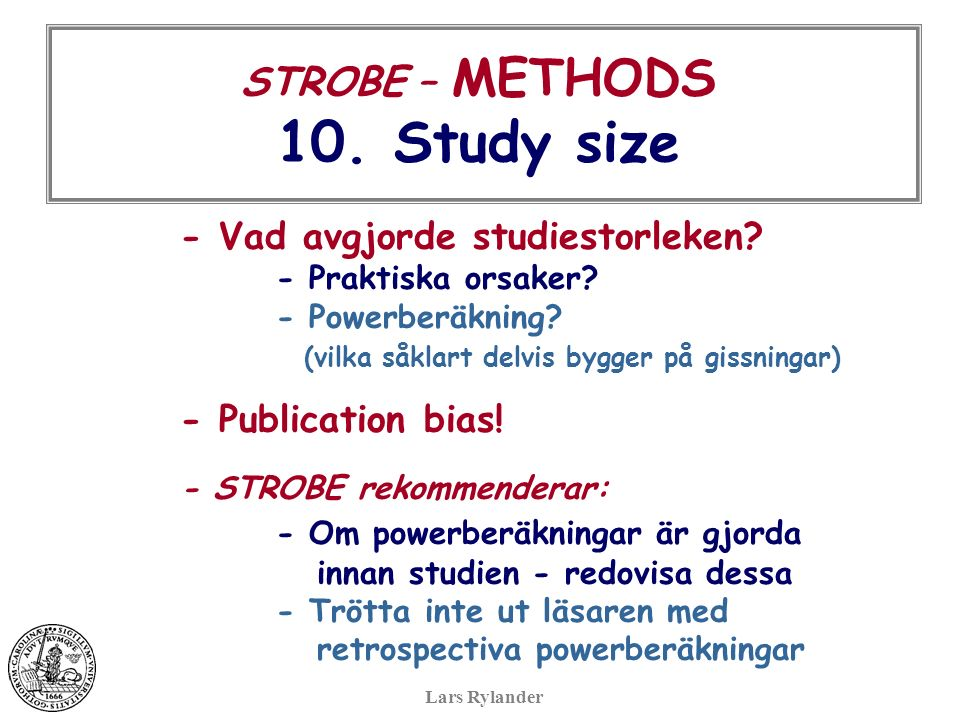 STROBE – METHODS 10. Study size - Vad avgjorde studiestorleken.