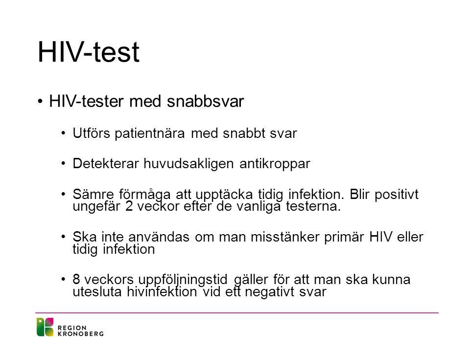 HIV-test HIV-tester med snabbsvar Utförs patientnära med snabbt svar Detekterar huvudsakligen antikroppar Sämre förmåga att upptäcka tidig infektion.