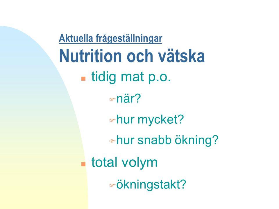 Aktuella frågeställningar Nutrition och vätska n tidig mat p.o.
