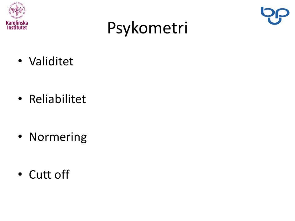 Psykometri Validitet Reliabilitet Normering Cutt off