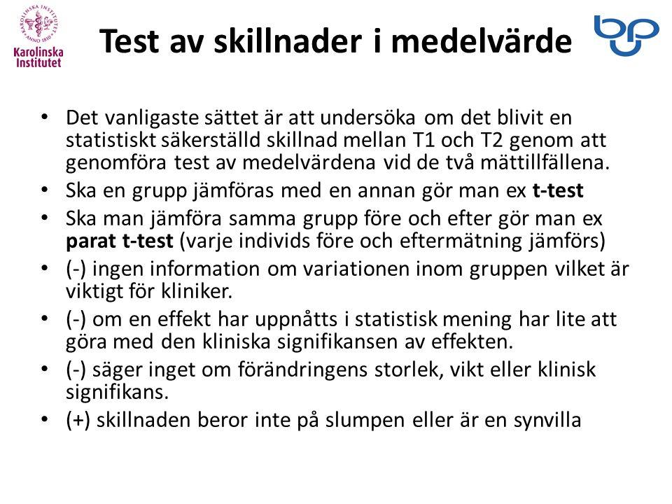 Test av skillnader i medelvärde Det vanligaste sättet är att undersöka om det blivit en statistiskt säkerställd skillnad mellan T1 och T2 genom att genomföra test av medelvärdena vid de två mättillfällena.