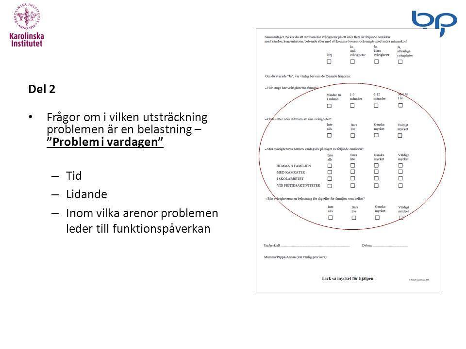 Del 2 Frågor om i vilken utsträckning problemen är en belastning – Problem i vardagen – Tid – Lidande – Inom vilka arenor problemen leder till funktionspåverkan