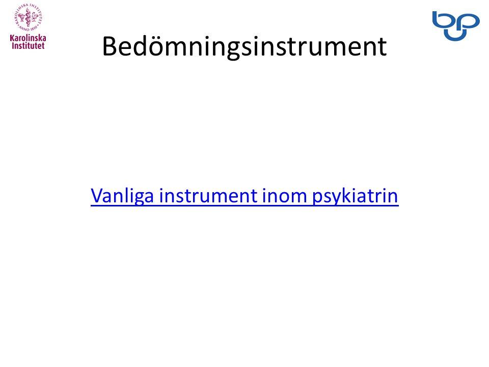 Bedömningsinstrument Vanliga instrument inom psykiatrin