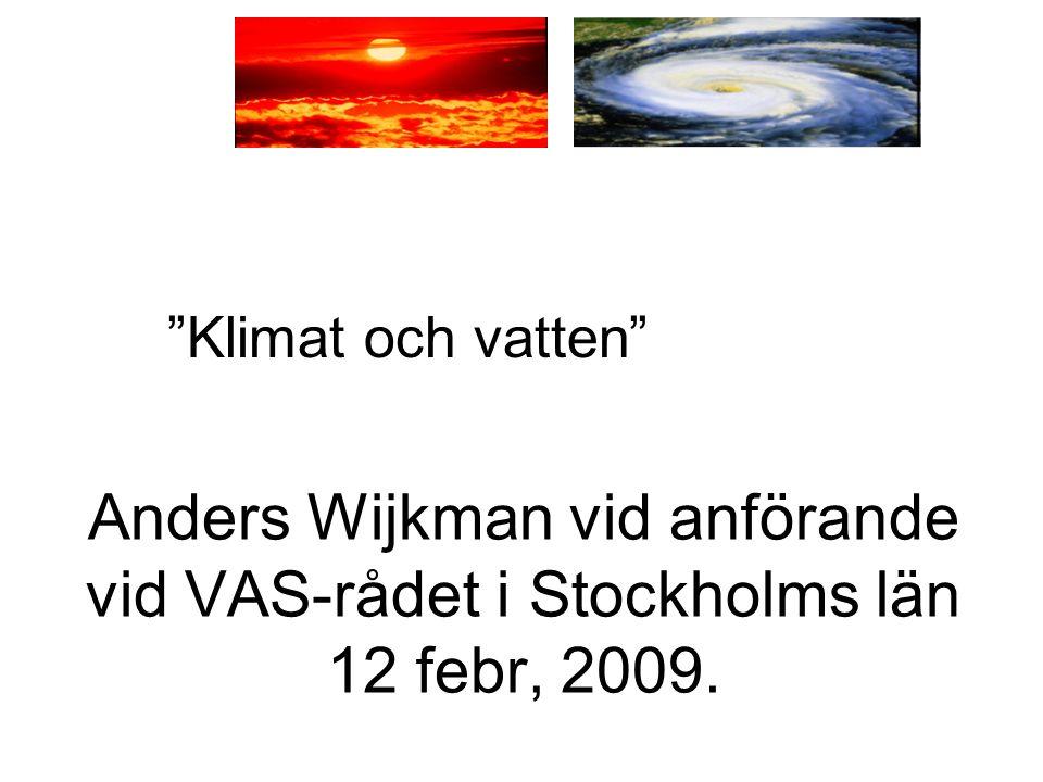Anders Wijkman vid anförande vid VAS-rådet i Stockholms län 12 febr, 2009. Klimat och vatten