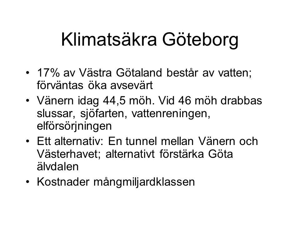 Klimatsäkra Göteborg 17% av Västra Götaland består av vatten; förväntas öka avsevärt Vänern idag 44,5 möh.